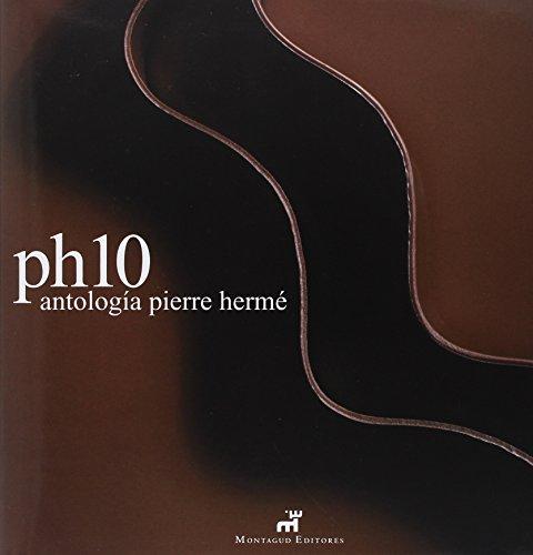 9788472121379: PH10: Antologia Pierre Herme / Pierre Herme Anthology (Spanish Edition)