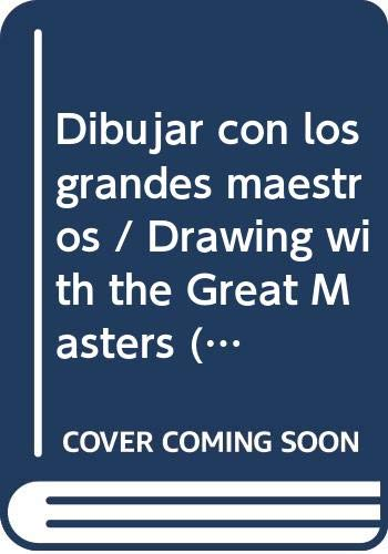 9788472142374: Dibujar con los grandes maestros / Drawing with the Great Masters (Arqueologia) (Spanish Edition)