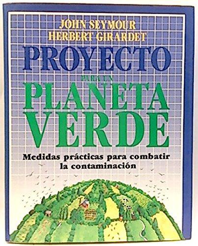 Proyecto para un planeta verde. Medidas prácticas para combatir la contaminación,: ...