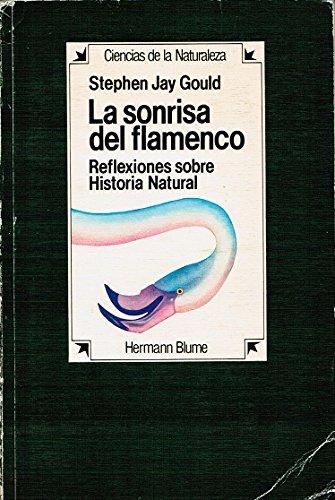 9788472143852: La sonrisa del flamenco. Reflexiones sobre la Historia Natural. Traducción de Antonio Resines.