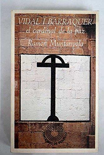 Vidal I Barraquer El Cardenal De La: Muntanyola Ramon