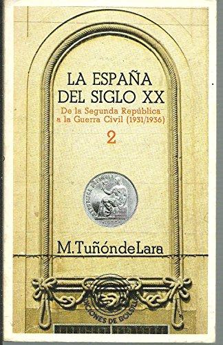 9788472222847: LA ESPAÑA DEL SIGLO XX. TOMO II: DE LA SEGUNDA REPUBLICA A LA GUERRA CIVIL (1931-1936).