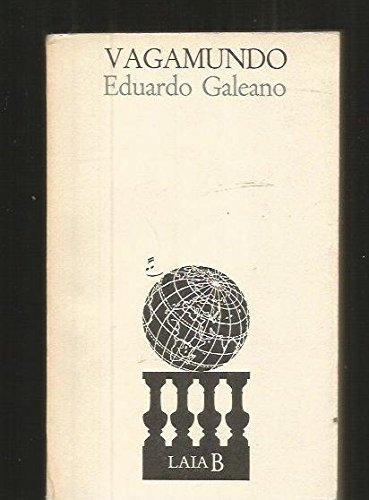 Vagamundo (Ediciones de bolsillo ; 455) (Spanish: Galeano, Eduardo H