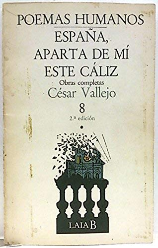 9788472223455: Poemas Humanos: España, Aparta De Mí Este Cáliz (César Vallejo, Obras Completas, Vol 8)