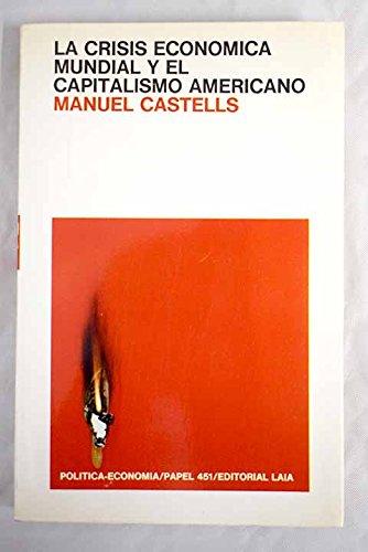 Crisis economica mundial y el capitalismo americano, la (8472224880) by Castells, Manuel