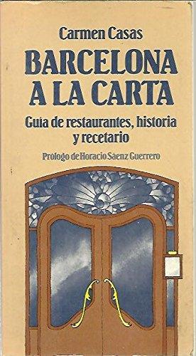 9788472227903: BARCELONA A LA CARTA, Guía De Restaurantes, Historia y Recetario