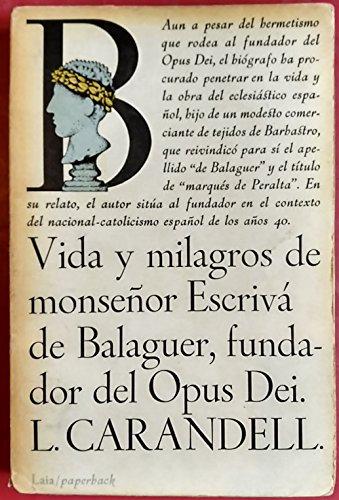 9788472228634: Vida y milagros de Monseñor Escrivá de Balaguer, fundador del Opus Dei (Colección Laia paperback)