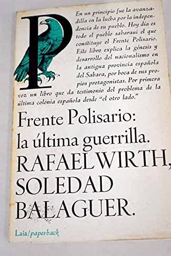 Frente Polisario: La ultima guerrilla (Laia/paperback ;: Balaguer, Soledad