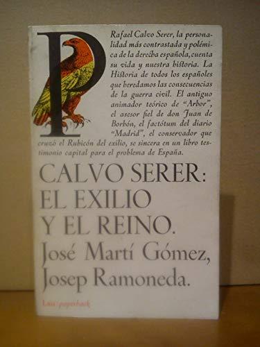 9788472228740: CALVO SERER: EL EXILIO Y EL REINO. La personalidad mas polemica de la derecha española