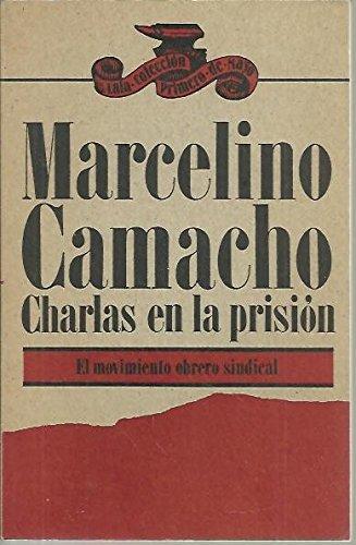 9788472229549: Charlas en la prisión: el movimiento obrero sindical