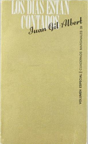 Los dias estan contados: GIL-ALBERT Juan