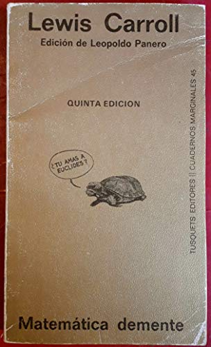 Matematica Demente / Collections (Spanish Edition) (9788472230453) by Lewis Carroll