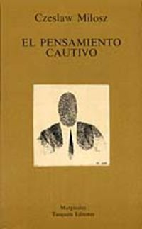 EL PENSAMIENTO CAUTIVO.: MILOSZ Czeslaw