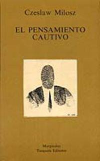 9788472230675: El pensamiento cautivo (Volumen Independiente)
