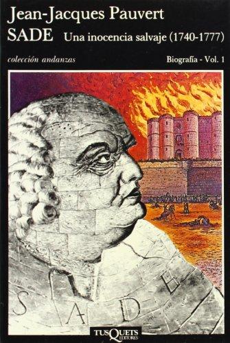 9788472231054: Sade: Una inocencia salvaje (1740-1777) (Volumen independiente)