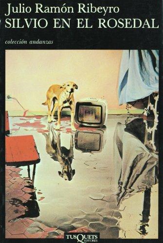 9788472231146: Silvio en El Rosedal (Coleccion Andanzas) (Spanish Edition) (Colección Andanzas)
