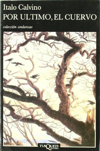 9788472231528: Por Ultimo, El Cuervo (Andanzas) (Spanish Edition)