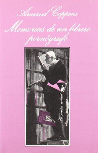 Memorias De UN Librero Pornografo (LA Sonrisa Vertical) (Spanish Edition): Armand Coppens