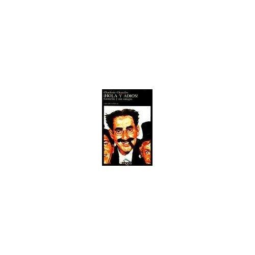 9788472232075: ¡Hola y adiós! Groucho y sus amigos (Volumen independiente)
