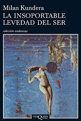 9788472232259: La insoportable levedad del ser (coleccion andanzas) (Spanish Edition)
