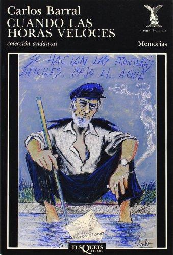 Cuando Las Horas Veloces (Memorias / Carlos Barral) (Spanish Edition): Barral, Carlos