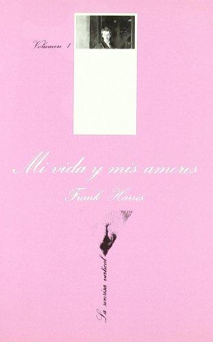 Mi vida y mis amores I (La: Harris, Frank