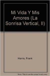 Mi vida y mis amores: Harris, Frank
