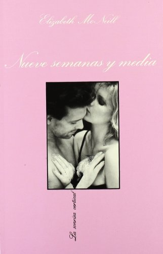 9788472233317: Nueve Semanas y Media (La Sonrisa Vertical) (Spanish Edition)