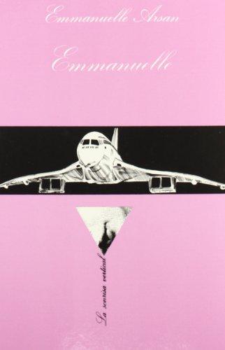 Emmanuelle (LA Sonrisa Vertical) (Spanish Edition): Emmanuelle Arsan
