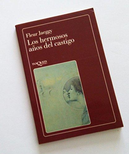 9788472233768: Hermosos Anos del Castigo, Los (Spanish Edition)