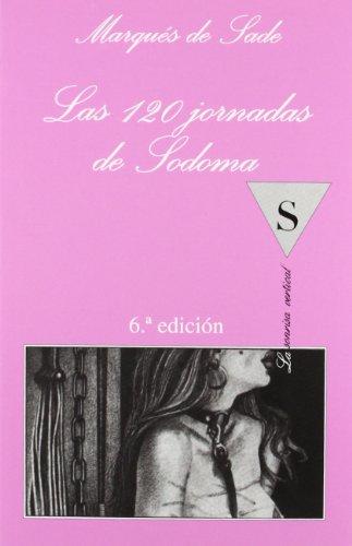 9788472233843: Las 120 Jornadas De Sodoma (La Sonrisa Vertical) (La Sonrisa Vertical) (La Sonrisa Vertical / the Vertical Smile) (Spanish Edition)