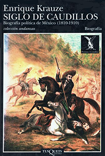 9788472234130: Siglo de Caudillos: Biografia Politica de Mexico (1810-1910) (Colección Andanzas) (Spanish Edition)
