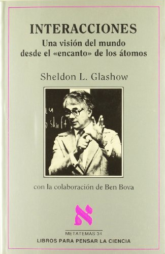 Interacciones (Spanish Edition) (8472234290) by Glashow, Sheldon L.