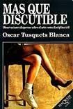 9788472234314: Mas Que Discutible (Ensayo / Tusquets Editores) (Spanish Edition)