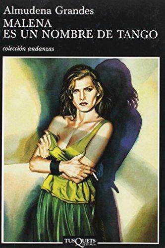 9788472234321: Malena es un nombre de tango (Andanzas) (Spanish Edition)