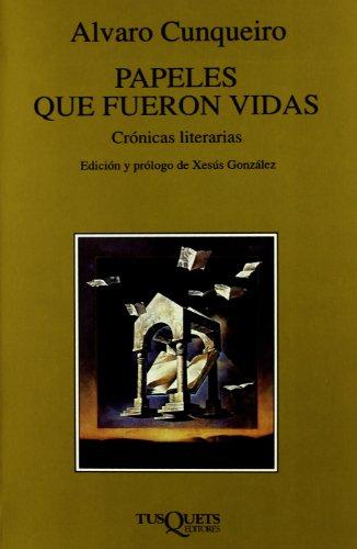 9788472234390: Papeles que fueron vidas: Crónicas literarias (Volumen Independiente)