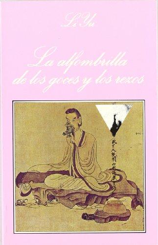 La Alfombrilla de Los Goces y Los Rezos (Spanish Edition) (8472234681) by Li Yu