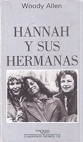 Hannah Y Sus Hermanas / Hannah and Her Sisters (Cuadernos Infimos) (Spanish Edition) (9788472236325) by Woody Allen