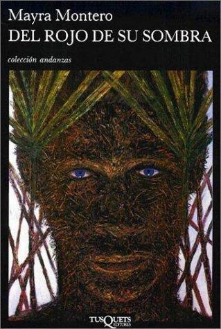 9788472236417: Del Rojo De Su Sombra/ From Red of Its Shadow (Coleccion Andanzas, 174) (Spanish Edition)