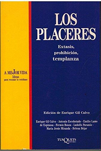 Los placeres. Éxtasis, prohibición, templanza: Enrique Gil Calvo