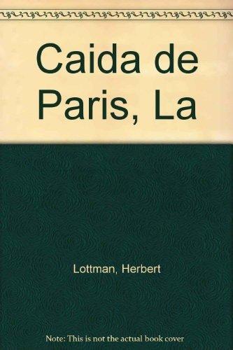 9788472236714: Caida de Paris, La (Spanish Edition)