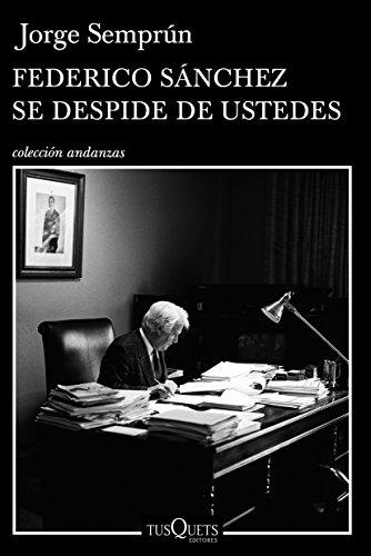 9788472236981: Federico Sanchez Se Despide De Ustedes (Colección Andanzas) (Spanish Edition)