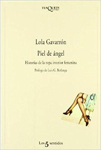 9788472238145: Piel De Angel: Historias De La Ropa Interior Femenina (Spanish Edition)