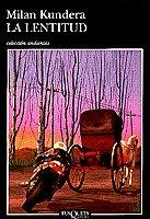 9788472238558: La Lentitud / Slowness (Andanzas) (Spanish Edition)