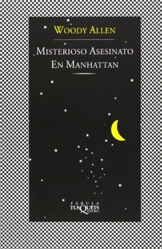 Misterioso Asesinato En Manhattan (Fabula) (Spanish Edition) (8472238741) by Woody Allen