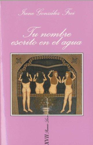 9788472238824: Tu nombre escrito en el agua (Premio La Sonrisa Vertical) (Spanish Edition)