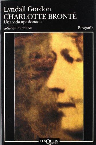 9788472239272: Charlotte Bronte: Una Vida Apasionada (Spanish Edition)