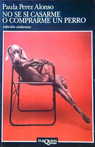 9788472239470: No Se Si Casarme O Comprarme Un Perro (Spanish Edition)