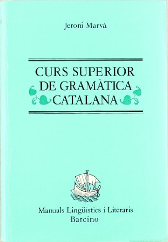 9788472261532: Curs Superior Gramatica Catalana