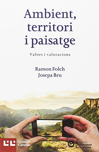 AMBIENT, TERRITORI I PAISATGE: VALORS I VALORACIONS - FOLCH, RAMON / BRU, JOSEPA